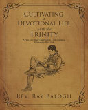 Cultivating a Devotional Life with the Trinity PDF