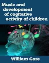 Music and Development of Cogitative Activity of Children