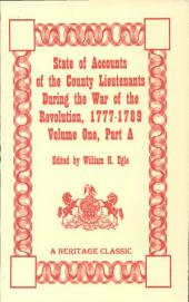 State of the Accounts of the County Lieutenants During the War of the Revolution, 1777-1789