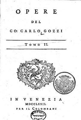 Opere Del Co Carlo Gozzi La Donna Serpente La Zobeide Il Mostro Turchino I Pitocchi Fortunati