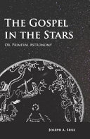 The Gospel in the Stars - Or, Primeval Astronomy