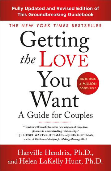Getting the Love You Want  A Guide for Couples  Third Edition PDF