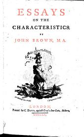 Essays on the Characteristics [of the Earl of Shaftsbury]. (The second edition.).