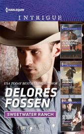 Delores Fossen Sweetwater Ranch Box Set 2: Kidnapping in Kendall County\The Deputy's Redemption\Reining in Justice