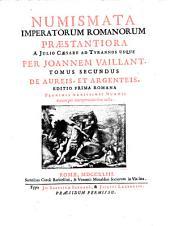 Numismata Imperatorum romanorum praestantiora a Julio Caesare ad Postumum usque