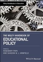 The Wiley Handbook of Educational Policy PDF