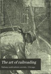 The Art of Railroading: Or, The Technique of Modern Transportation, Volume 4