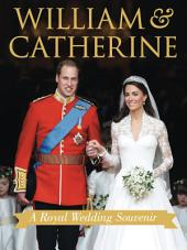 William & Catherine: A Royal Wedding Souvenir