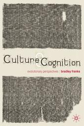 Culture and Cognition: Evolutionary Perspectives
