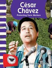 César Chávez: Protecting Farm Workers