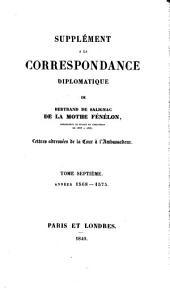 Supplément A La Correspondance Diplomatique De Bertrand De Salignac De La Mothe Fénélon ... Années 1568-1575: 7