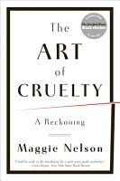 The Art of Cruelty  A Reckoning PDF