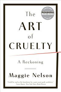 The Art of Cruelty  A Reckoning Book