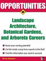 Opportunities in Landscape Architecture  Botanical Gardens and Arboreta Careers PDF