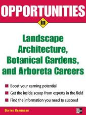 Opportunities in Landscape Architecture, Botanical Gardens and Arboreta Careers