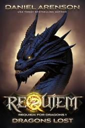 Dragons Lost: Requiem for Dragons, Book 1