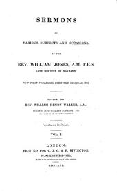Sermons on Various Subjects and Occasions. ...: Now First Published from the Original Mss, Volume 1