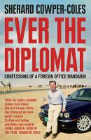 Ever the Diplomat  Confessions of a Foreign Office Mandarin PDF
