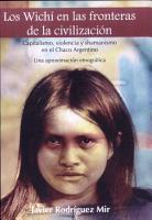 Los wich   en las fronteras de la civilizaci  n PDF