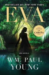 Eva (Eve Spanish Edition): Una Novela