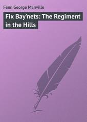 Fix Bay'nets: The Regiment in the Hills