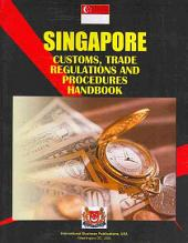 Singapore Customs, Trade Regulations and Procedures Handbook: Volume 1