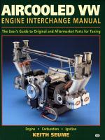 Aircooled VW Engine Interchange Manual   The User s Guide to Original and Aftermarket Parts    PDF