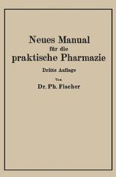 Neues Manual für die praktische Pharmazie: Ausgabe 3