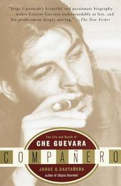 Companero: The Life and Death of Che Guevara