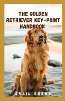 The Golden Retriever Key-point Handbook