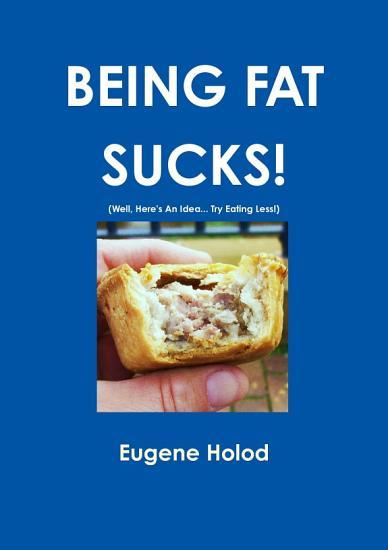 BEING FAT SUCKS  PDF