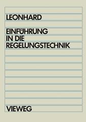 Einführung in die Regelungstechnik: Lineare und nichtlineare Regelvorgänge für Elektrotechniker, Physiker und Maschinenbauer ab 5. Semester, Ausgabe 6