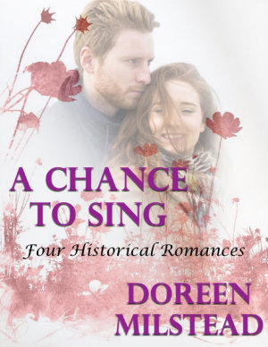A Chance to Sing  Four Historical Romances