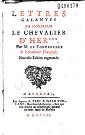 Lettres galantes de Monsieur le chevalier d'Her***...