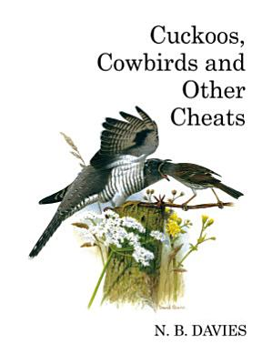 Cuckoos  Cowbirds and Other Cheats PDF