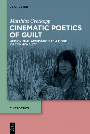 Cinematic Poetics of Guilt