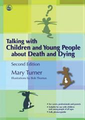 Talking with Children and Young People about Death and Dying: Second Edition, Edition 2