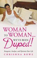 Woman To Woman   We ve Been Duped  PDF