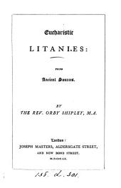 Eucharistic litanies, from ancient sources, by O. Shipley