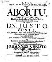 De abortu; resp. Joh. Christophorus Mezler
