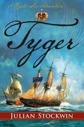 Tyger: A Kydd Sea Adventure
