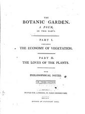 The Botanic Garden: A Poem, in Two Parts ... : with Philosophical Notes, Volumes 1-2