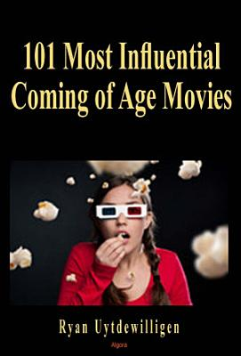 101 Most Influential Coming of Age Movies