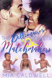 The Billionaire's Triplets Matchmakers (Book 2, The Billionaire's Triplets)