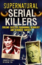 Supernatural Serial Killers: What makes them murder?