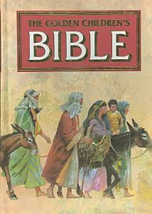 The Golden Children s Bible Book