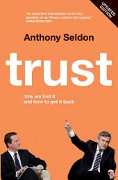 Trust: How We Lost it and How to Get it Back