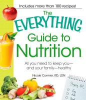 The Everything Guide to Nutrition PDF