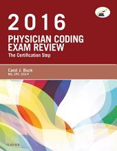 Physician Coding Exam Review 2016 - E-Book: The Certification Step