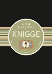 Das Little Black Book Knigge: Von letzten Keksen, zu vielen Gabeln und der Schlacht am Buffet, Ausgabe 2